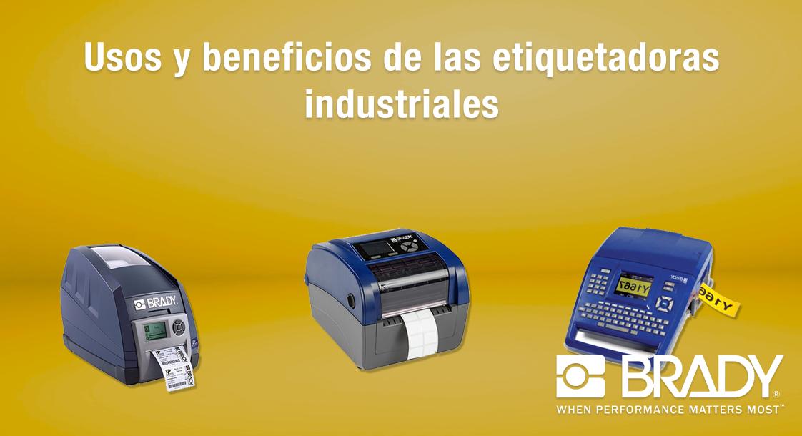Usos y beneficios de las etiquetadoras industriales Brady