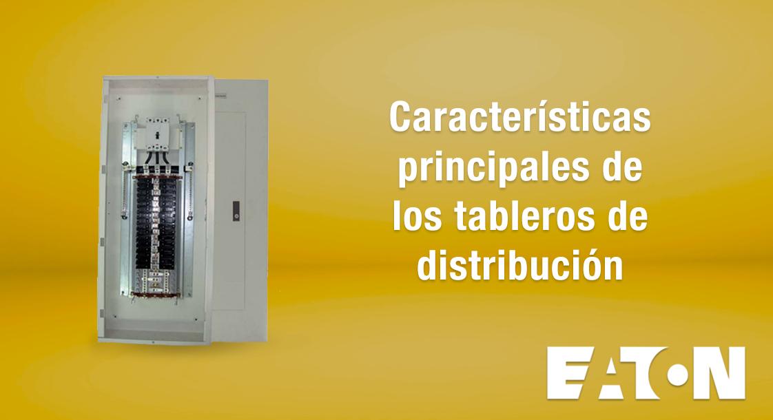 Características principales de los tableros de distribución Eaton