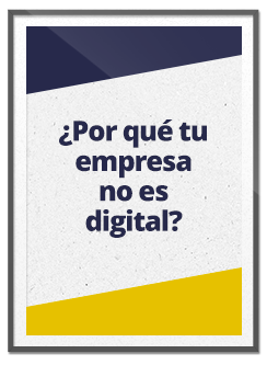 por.qué.nuestra.empresa.no.es.digital